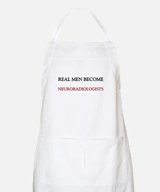 Real Men Become Neuroradiologists BBQ Apron