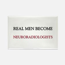 Real Men Become Neuroradiologists Rectangle Magnet
