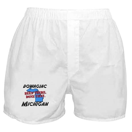 dowagiac michigan - been there, done that Boxer Sh