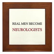 Real Men Become Neurologists Framed Tile