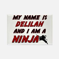 my name is delilah and i am a ninja Rectangle Magn
