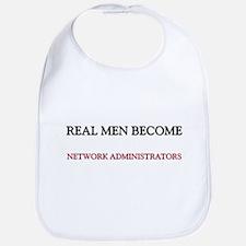 Real Men Become Network Administrators Bib