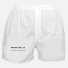 Real Men Become Network Administrators Boxer Short