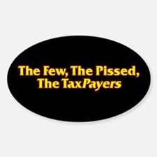 The Few, The Pissed, The TaxPayers Oval Decal