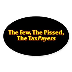 The Few, The Pissed, The TaxPayers Decal