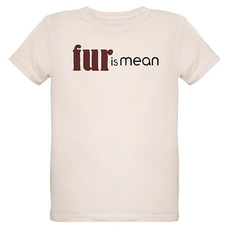 Fur Is Mean Organic Kids T-Shirt