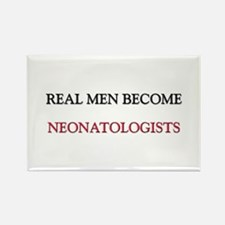 Real Men Become Neonatologists Rectangle Magnet
