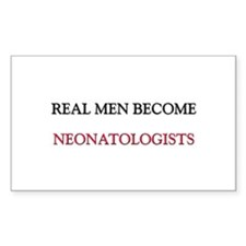 Real Men Become Neonatologists Rectangle Decal