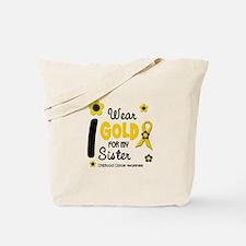 I Wear Gold 12 Sister CHILD CANCER Tote Bag