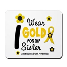 I Wear Gold 12 Sister CHILD CANCER Mousepad