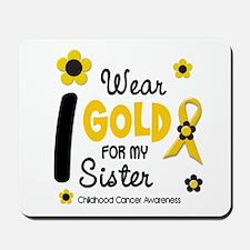 I Wear Gold 12 Sister CHILD CANCER Mousepad