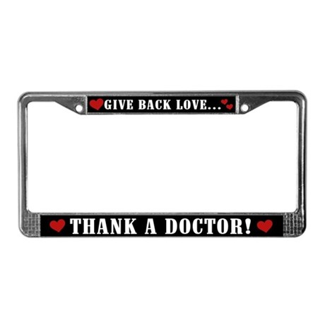 Thank a Doctor License Plate Frame