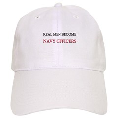 Real Men Become Navy Officers Baseball Cap