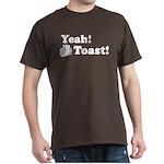 Yeah! Toast! Dark T-Shirt