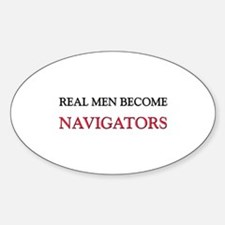 Real Men Become Navigators Oval Decal