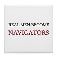 Real Men Become Navigators Tile Coaster