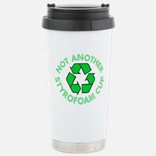 Not Another Styrofoam Cup Travel Mug