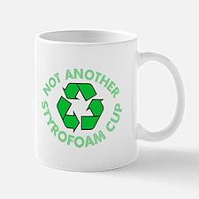 Not Another Styrofoam Cup Mug