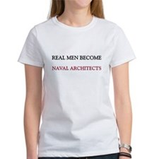 Real Men Become Naval Architects Tee