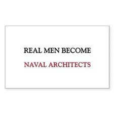 Real Men Become Naval Architects Decal