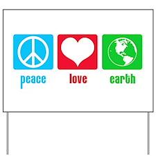 Peace Love Earth Yard Sign