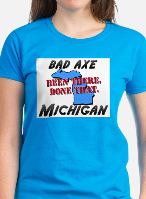 bad axe michigan - been there, done that Tee