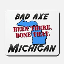 bad axe michigan - been there, done that Mousepad