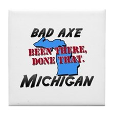 bad axe michigan - been there, done that Tile Coas