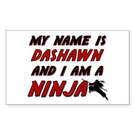 my name is dashawn and i am a ninja Sticker (Recta