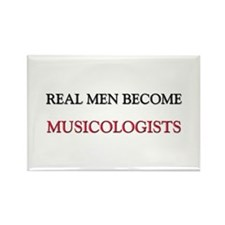 Real Men Become Musicologists Rectangle Magnet
