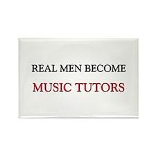 Real Men Become Music Tutors Rectangle Magnet