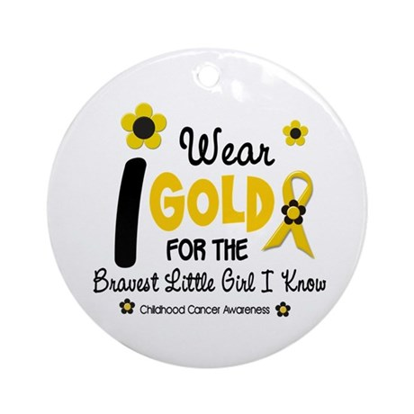 I Wear Gold 12 Brave Girl Ornament (Round)