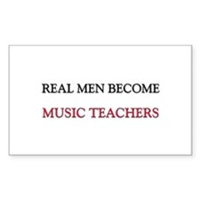 Real Men Become Music Teachers Rectangle Decal
