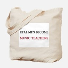 Real Men Become Music Teachers Tote Bag