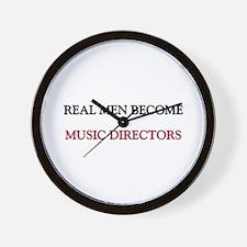 Real Men Become Music Directors Wall Clock