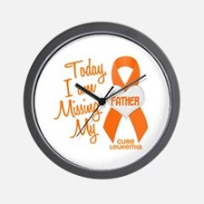 Missing My Father 1 LEUKEMIA Wall Clock