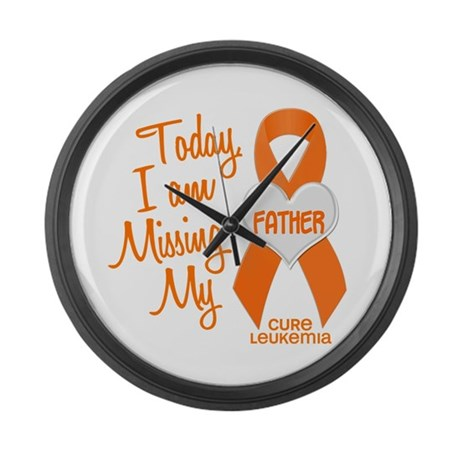 Missing My Father 1 LEUKEMIA Large Wall Clock