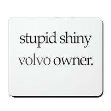 Stupid Shiny Volvo Owner L39 Mousepad
