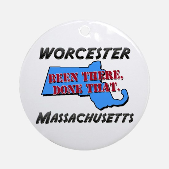 worcester massachusetts - been there, done that Or