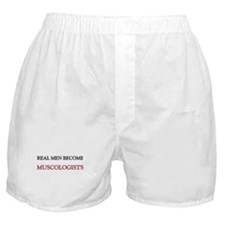 Real Men Become Muscologists Boxer Shorts
