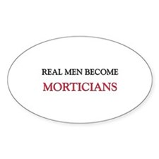 Real Men Become Morticians Oval Decal