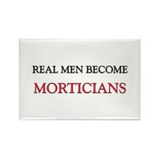 Real Men Become Morticians Rectangle Magnet (10 pa