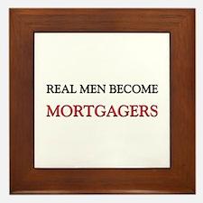 Real Men Become Mortgagers Framed Tile