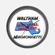 waltham massachusetts - been there, done that Wall