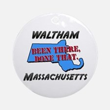 waltham massachusetts - been there, done that Orna