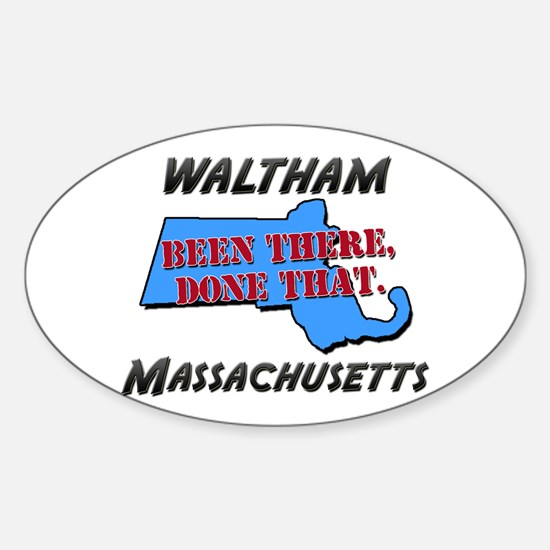 waltham massachusetts - been there, done that Stic