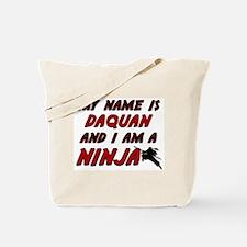 my name is daquan and i am a ninja Tote Bag