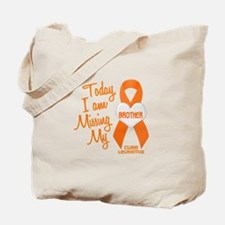 Missing My Brother 1 LEUKEMIA Tote Bag