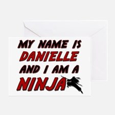 my name is danielle and i am a ninja Greeting Card