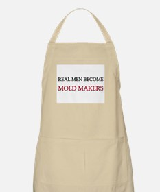 Real Men Become Mold Makers BBQ Apron